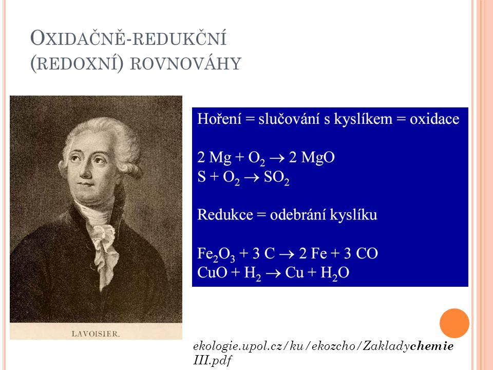 O XIDAČNĚ - REDUKČNÍ ( REDOXNÍ ) ROVNOVÁHY ekologie.upol.cz/ku/ekozcho/Zaklady chemie III.pdf