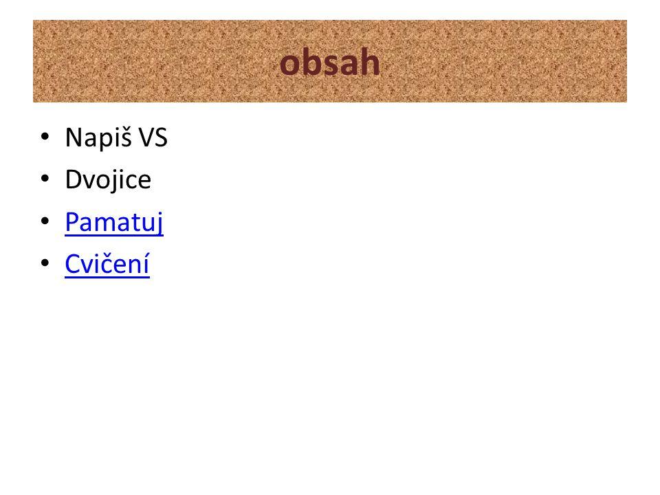 Napiš vyjmenovaná slova po S, ke každému pak 3 slova příbuzná VSSlova příbuzná