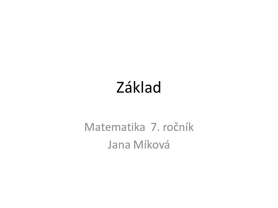 Základ Matematika 7. ročník Jana Míková