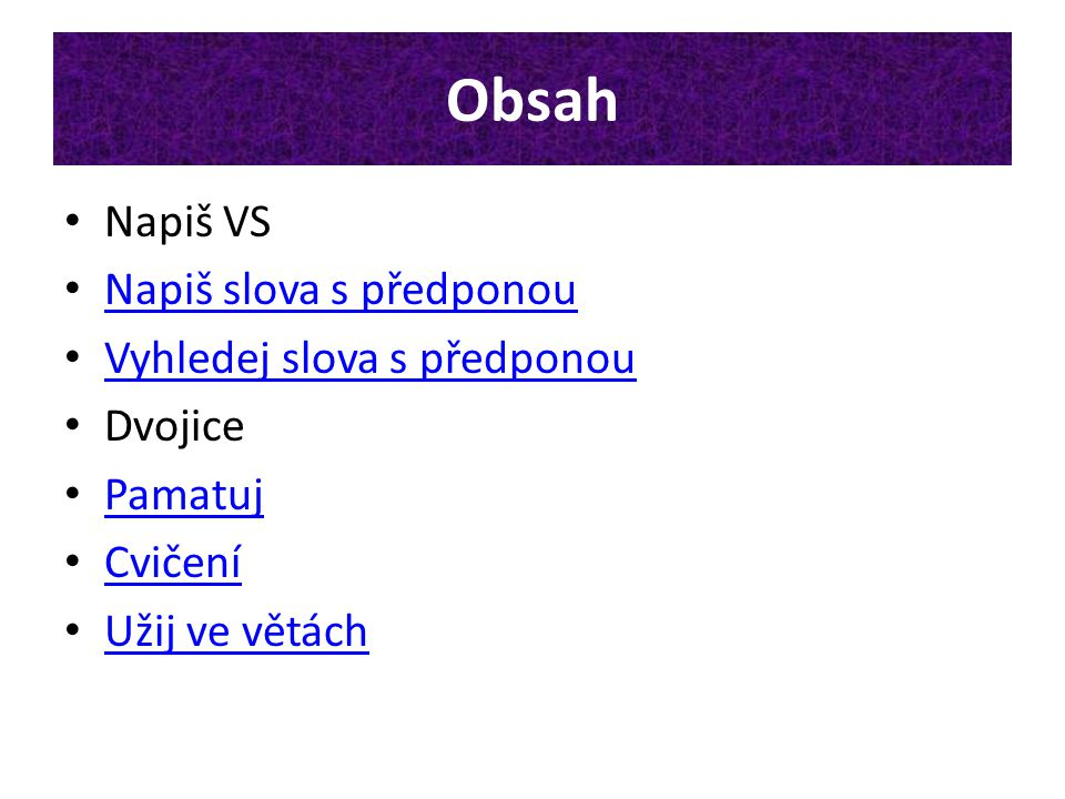 Napiš vyjmenovaná slova po V, ke každému pak 3 slova příbuzná VS Slova příbuzná
