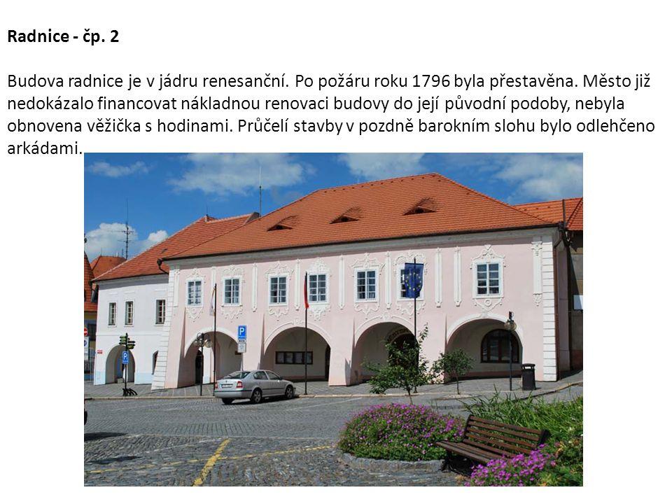 Radnice - čp. 2 Budova radnice je v jádru renesanční.