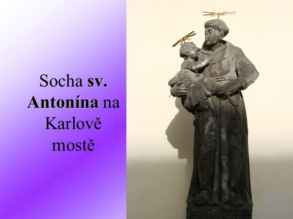 sv. Antonína Socha sv. Antonína na Karlově mostě