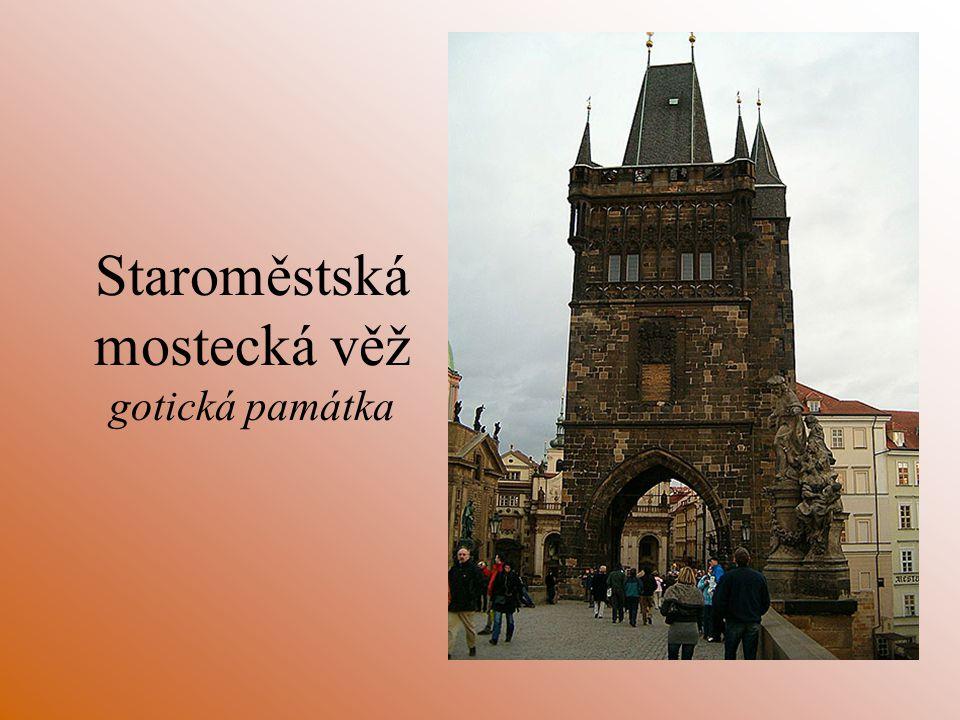 Staroměstská mostecká věž gotická památka