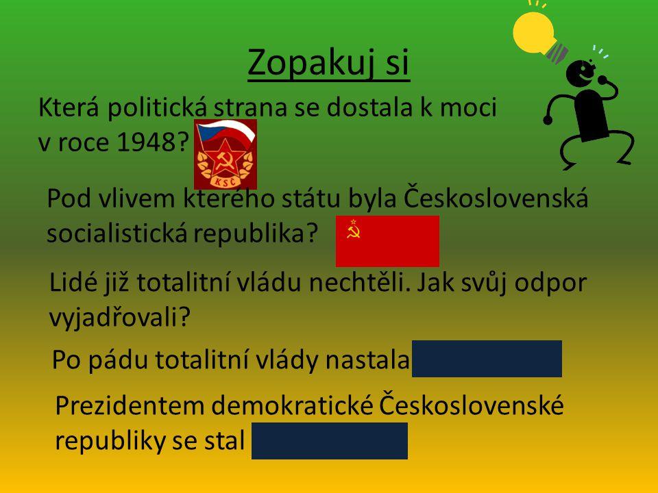 Zopakuj si Která politická strana se dostala k moci v roce 1948.