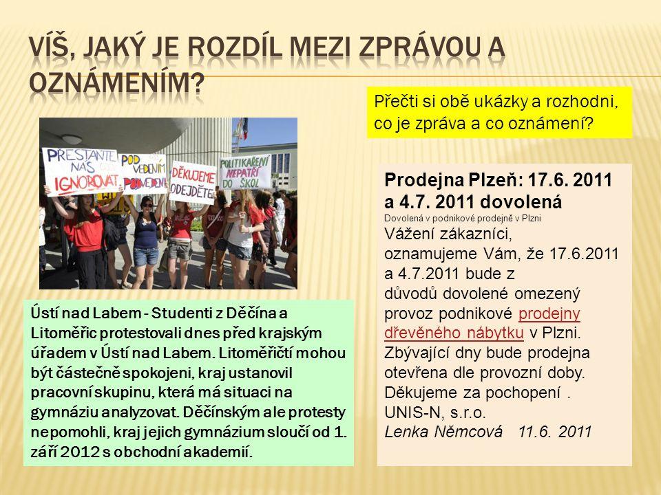 Ústí nad Labem - Studenti z Děčína a Litoměřic protestovali dnes před krajským úřadem v Ústí nad Labem. Litoměřičtí mohou být částečně spokojeni, kraj