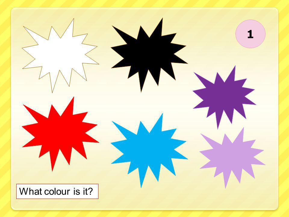 1 What colour is it?