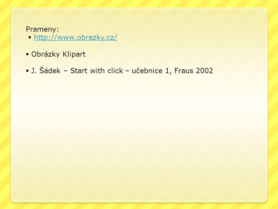 Prameny:  http://www.obrazky.cz/http://www.obrazky.cz/  Obrázky Klipart  J.