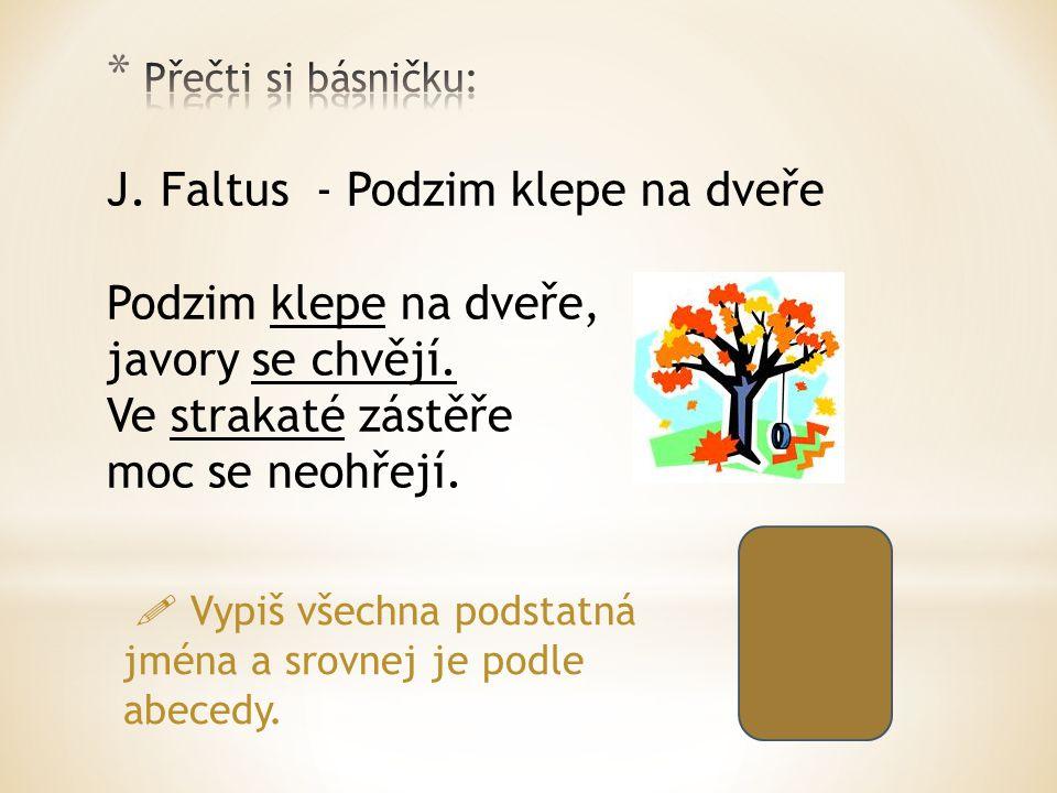 J.Faltus - Podzim klepe na dveře Podzim klepe na dveře, javory se chvějí.