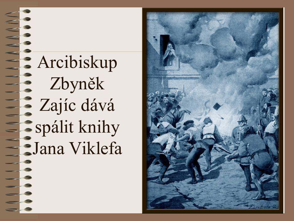 Arcibiskup Zbyněk Zajíc dává spálit knihy Jana Viklefa