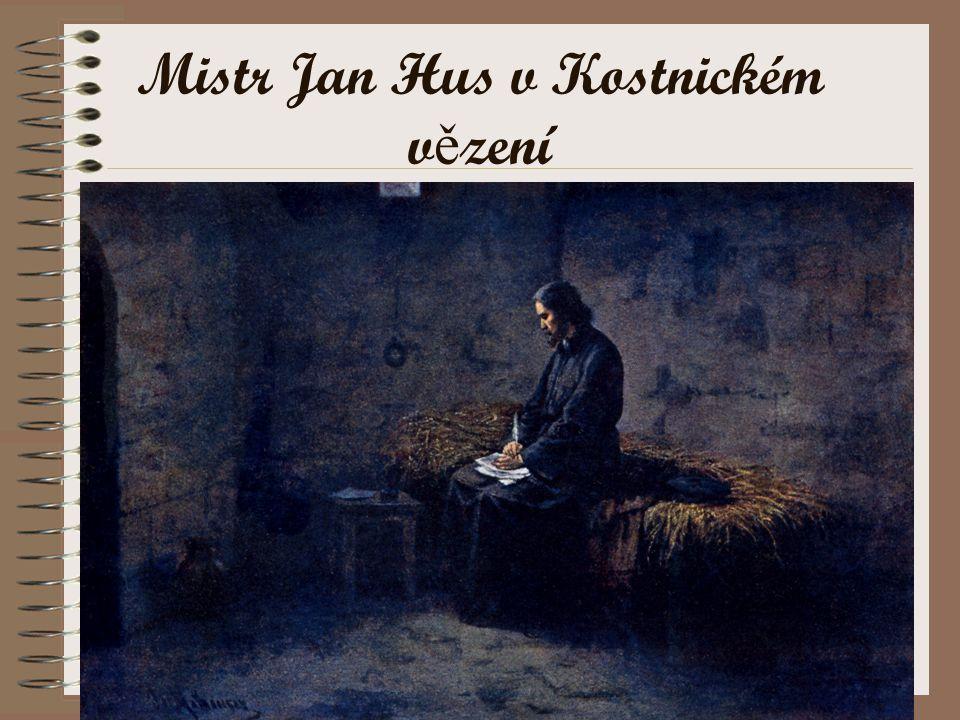 Mistr Jan Hus v Kostnickém v ě zení