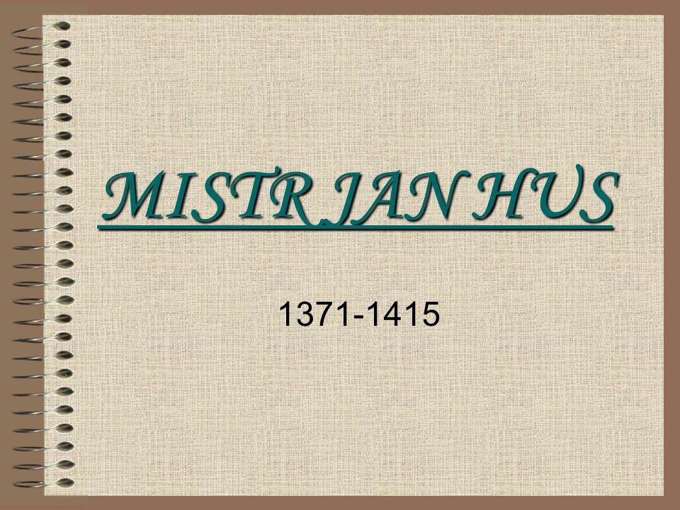 MISTR JAN HUS 1371-1415