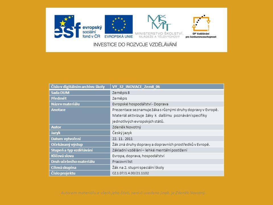 Číslo v digitálním archivu školyVY_32_INOVACE_Zem8_06 Sada DUMZeměpis 8 PředmětZeměpis Název materiáluEvropské hospodářství - Doprava Anotace Prezentace seznamuje žáka s různými druhy dopravy v Evropě.