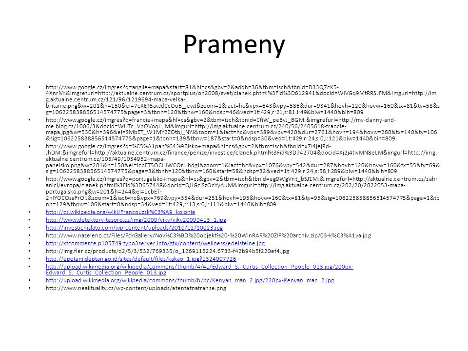 Prameny http://www.google.cz/imgres?q=anglie+mapa&start=81&hl=cs&gbv=2&addh=36&tbm=isch&tbnid=D33Q7cK5- 4XnrM:&imgrefurl=http://aktualne.centrum.cz/sp