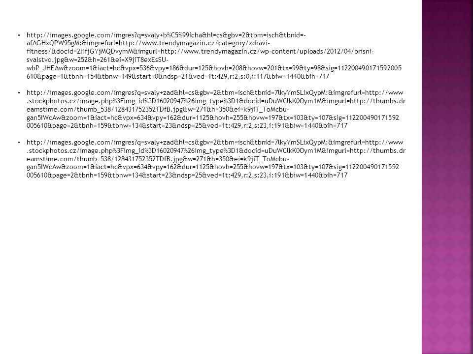http://images.google.com/imgres?q=svaly+b%C5%99icha&hl=cs&gbv=2&tbm=isch&tbnid=- afAGHxQPW95gM:&imgrefurl=http://www.trendymagazin.cz/category/zdravi-
