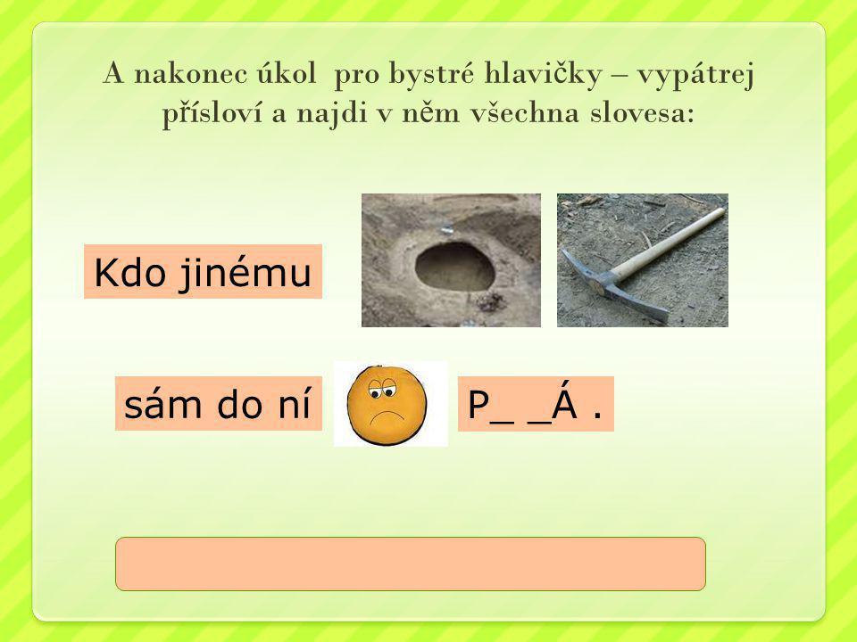 Prameny: http://www.obrazky.cz/ Z.Krausová – Česká jazyk pro 6.