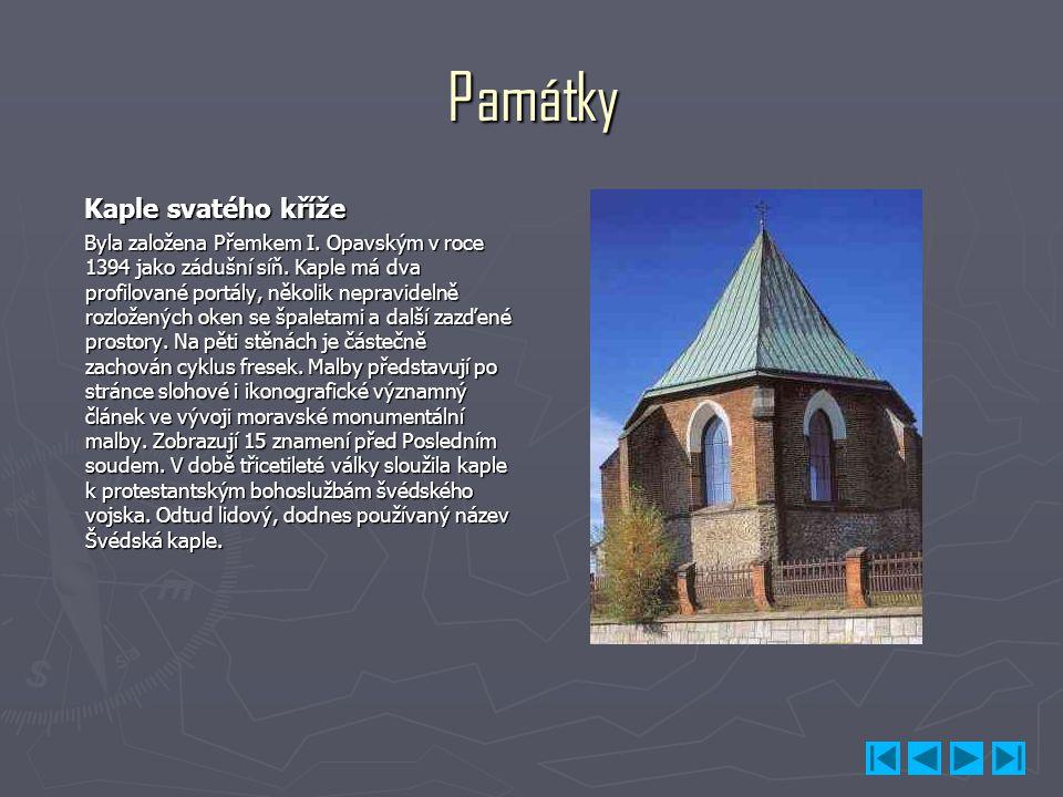 Památky Kaple svatého kříže Kaple svatého kříže Byla založena Přemkem I. Opavským v roce 1394 jako zádušní síň. Kaple má dva profilované portály, něko