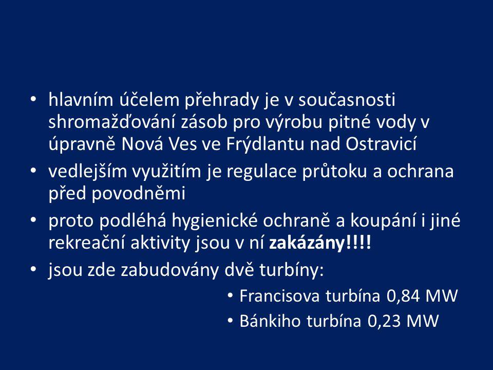hlavním účelem přehrady je v současnosti shromažďování zásob pro výrobu pitné vody v úpravně Nová Ves ve Frýdlantu nad Ostravicí vedlejším využitím je