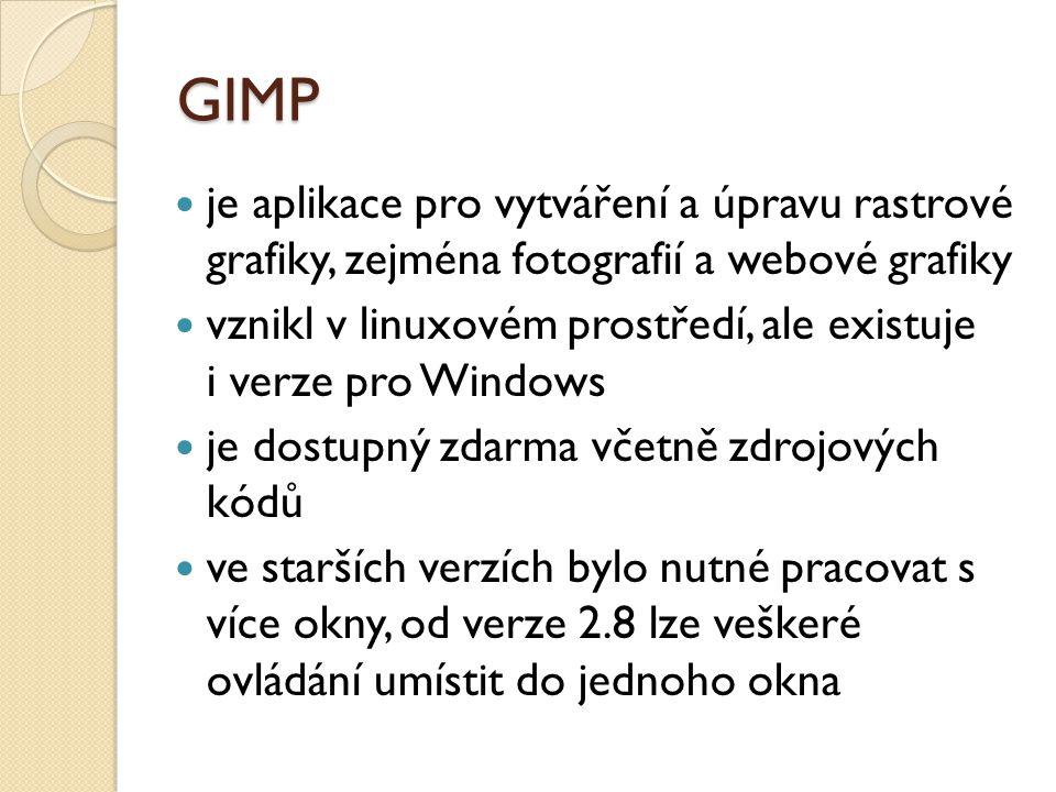 GIMP je aplikace pro vytváření a úpravu rastrové grafiky, zejména fotografií a webové grafiky vznikl v linuxovém prostředí, ale existuje i verze pro Windows je dostupný zdarma včetně zdrojových kódů ve starších verzích bylo nutné pracovat s více okny, od verze 2.8 lze veškeré ovládání umístit do jednoho okna