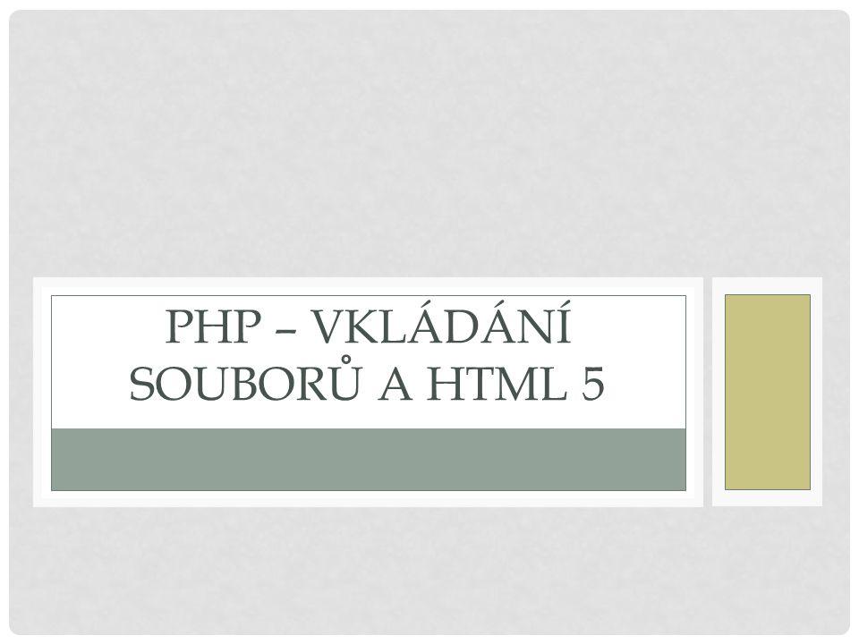 VKLÁDÁNÍ SOUBORU Soubory do webových stránek lze vkládat pomocí dvou příkazů: include a requiere Include znamená obsahovat, zahrnout Require má význam vyžadovat, požadovat, potřebovat Není-li vkládaný soubor nalezen, pak se při použití příkazu include zobrazí varování, příkaz require způsobí fatální chybu