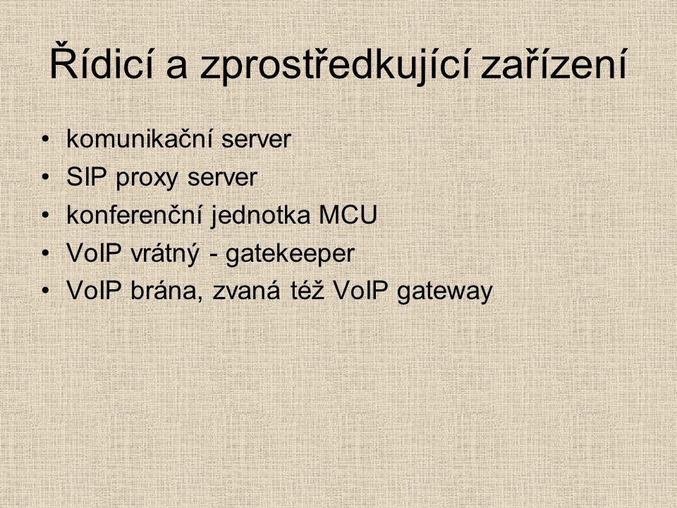 Řídicí a zprostředkující zařízení komunikační server SIP proxy server konferenční jednotka MCU VoIP vrátný - gatekeeper VoIP brána, zvaná též VoIP gat