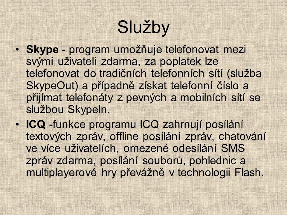 Služby Skype - program umožňuje telefonovat mezi svými uživateli zdarma, za poplatek lze telefonovat do tradičních telefonních sítí (služba SkypeOut)
