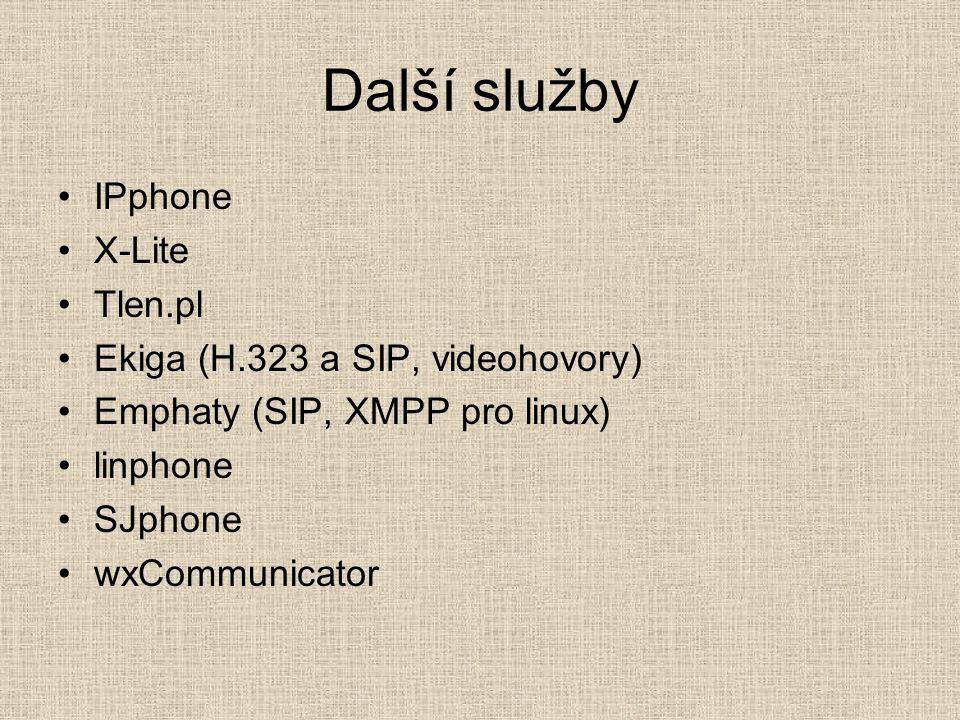 Další služby IPphone X-Lite Tlen.pl Ekiga (H.323 a SIP, videohovory) Emphaty (SIP, XMPP pro linux) linphone SJphone wxCommunicator