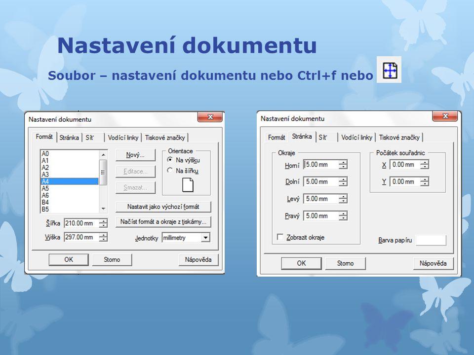 Nastavení dokumentu Soubor – nastavení dokumentu nebo Ctrl+f nebo