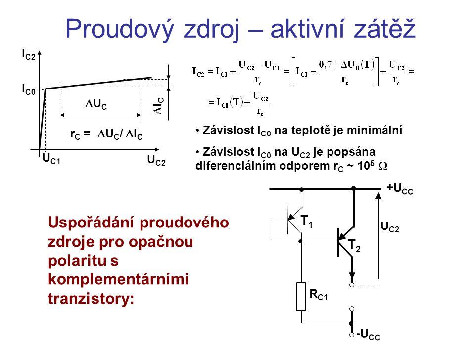 Proudový zdroj – aktivní zátěž -U CC R C1 T1T1 T2T2 U C2 Závislost I C0 na teplotě je minimální Závislost I C0 na U C2 je popsána diferenciálním odpor