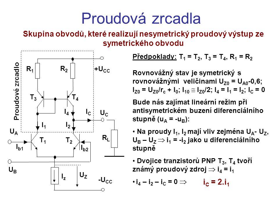Proudová zrcadla Skupina obvodů, které realizují nesymetrický proudový výstup ze symetrického obvodu Rovnovážný stav je symetrický s rovnovážnými veli