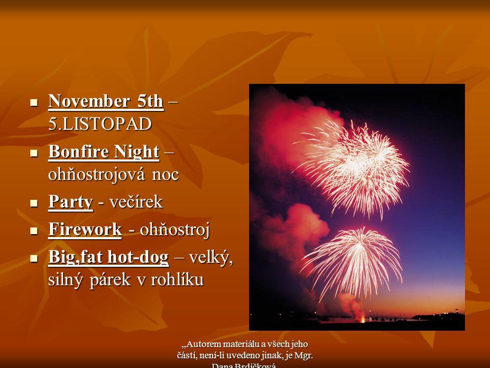 November 5th – 5.LISTOPAD November 5th – 5.LISTOPAD Bonfire Night – ohňostrojová noc Bonfire Night – ohňostrojová noc Party - večírek Party - večírek