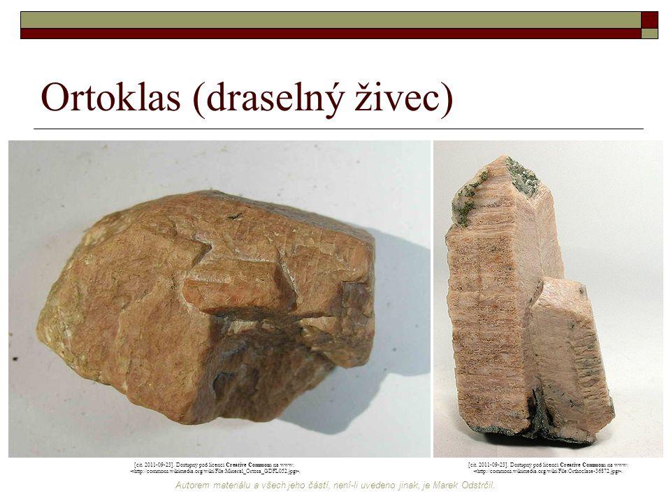 Autorem materiálu a všech jeho částí, není-li uvedeno jinak, je Marek Odstrčil. Ortoklas (draselný živec) [cit. 2011-09-23]. Dostupný pod licencí Crea