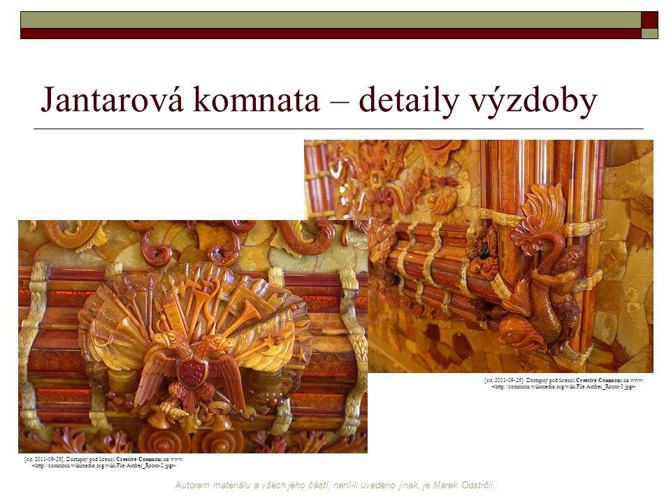 Autorem materiálu a všech jeho částí, není-li uvedeno jinak, je Marek Odstrčil. Jantarová komnata – detaily výzdoby [cit. 2011-09-26]. Dostupný pod li