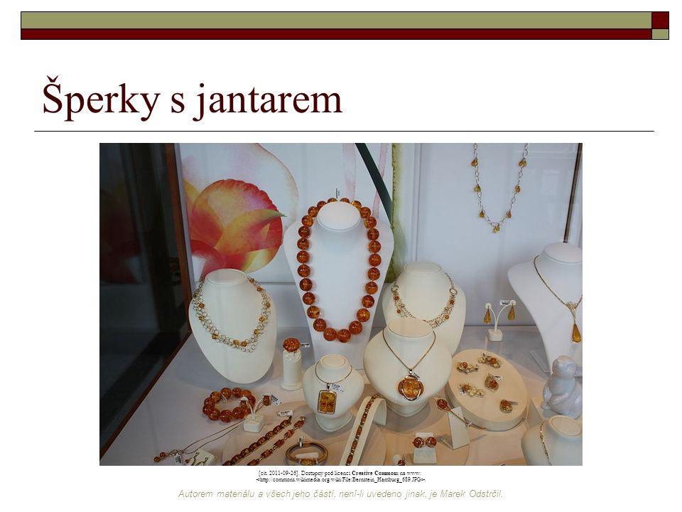 Autorem materiálu a všech jeho částí, není-li uvedeno jinak, je Marek Odstrčil. Šperky s jantarem [cit. 2011-09-26]. Dostupný pod licencí Creative Com