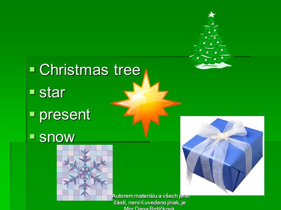 """CCCChristmas tree sssstar ppppresent ssssnow """"Autorem materiálu a všech jeho částí, není-li uvedeno jinak, je Mgr.Dana Brdíčková."""