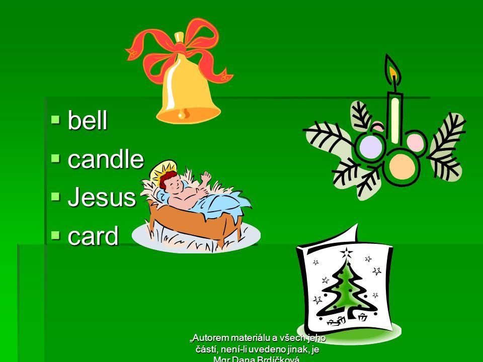 """ bell  candle  Jesus  card """"Autorem materiálu a všech jeho částí, není-li uvedeno jinak, je Mgr.Dana Brdíčková."""