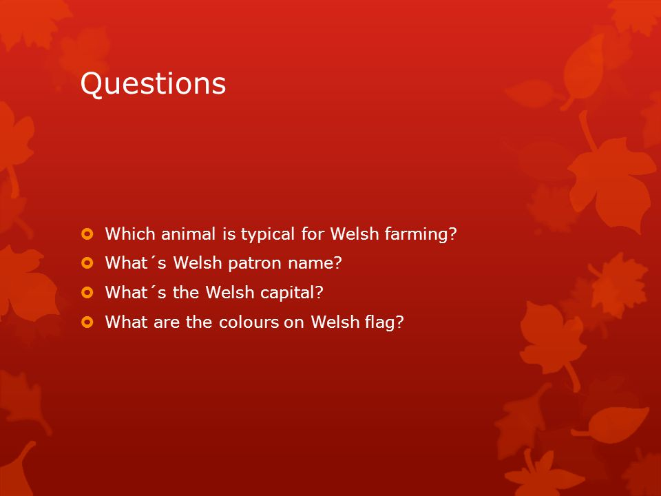 Questions  Which animal is typical for Welsh farming.