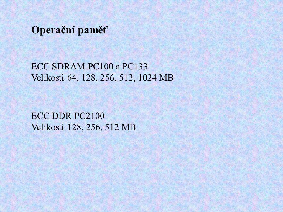 Operační paměť ECC SDRAM PC100 a PC133 Velikosti 64, 128, 256, 512, 1024 MB ECC DDR PC2100 Velikosti 128, 256, 512 MB
