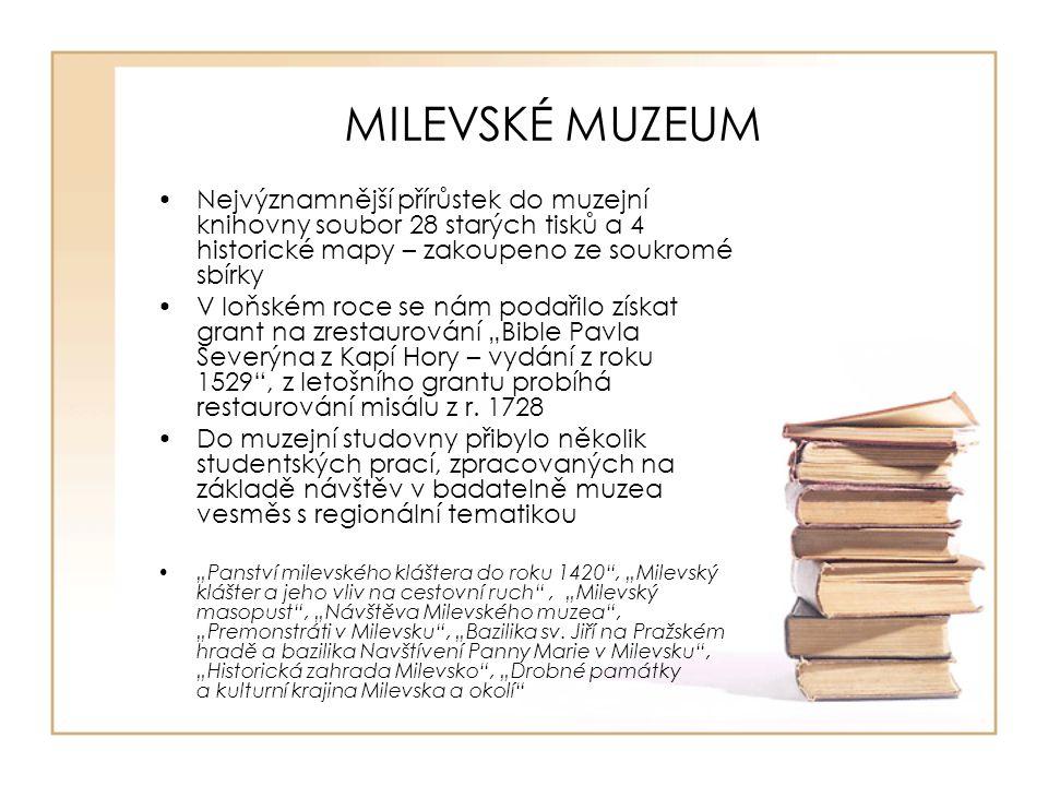 MILEVSKÉ MUZEUM Nejvýznamnější přírůstek do muzejní knihovny soubor 28 starých tisků a 4 historické mapy – zakoupeno ze soukromé sbírky V loňském roce