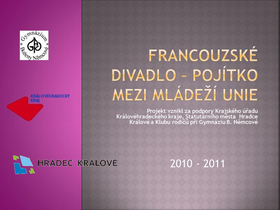 Projekt vznikl za podpory Krajského úřadu Královéhradeckého kraje, Statutárního města Hradce Králové a Klubu rodičů při Gymnáziu B. Němcové 2010 - 201