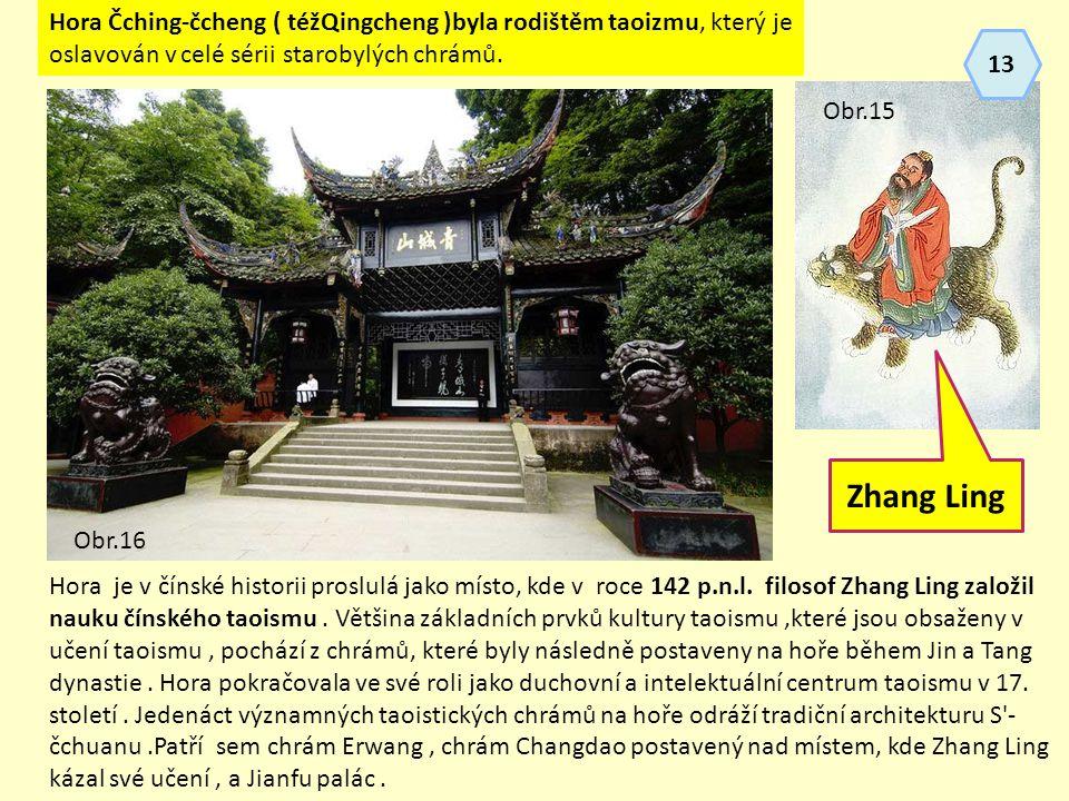 Hora Čching-čcheng ( téžQingcheng )byla rodištěm taoizmu, který je oslavován v celé sérii starobylých chrámů. Hora je v čínské historii proslulá jako