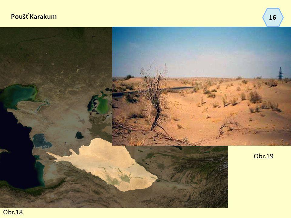 Poušť Karakum Obr.18 Obr.19 16
