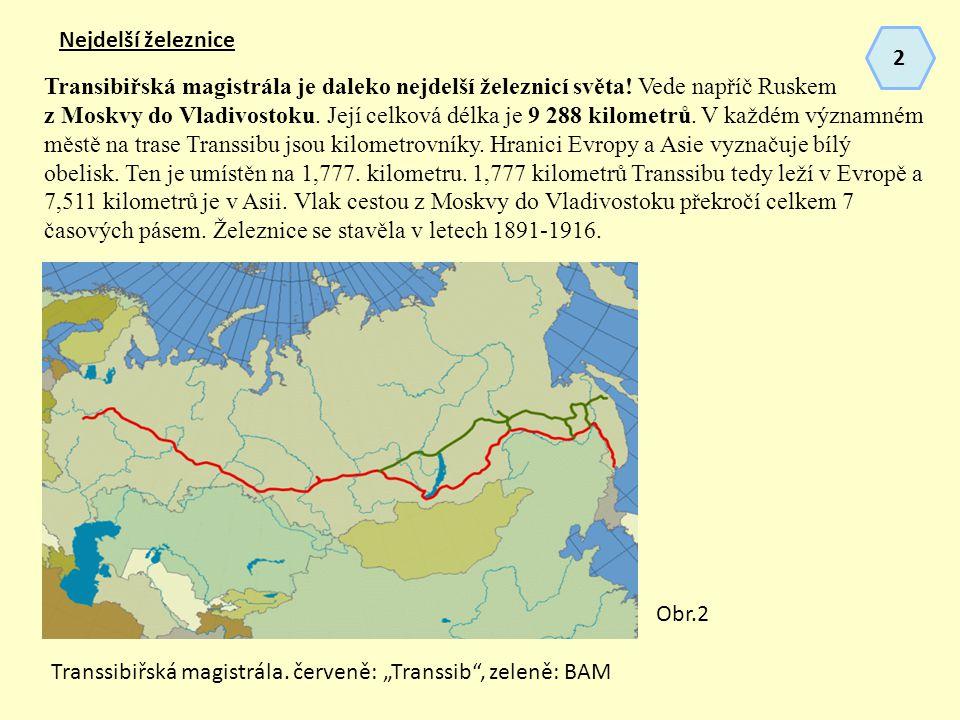 Nejdelší železnice Transibiřská magistrála je daleko nejdelší železnicí světa.
