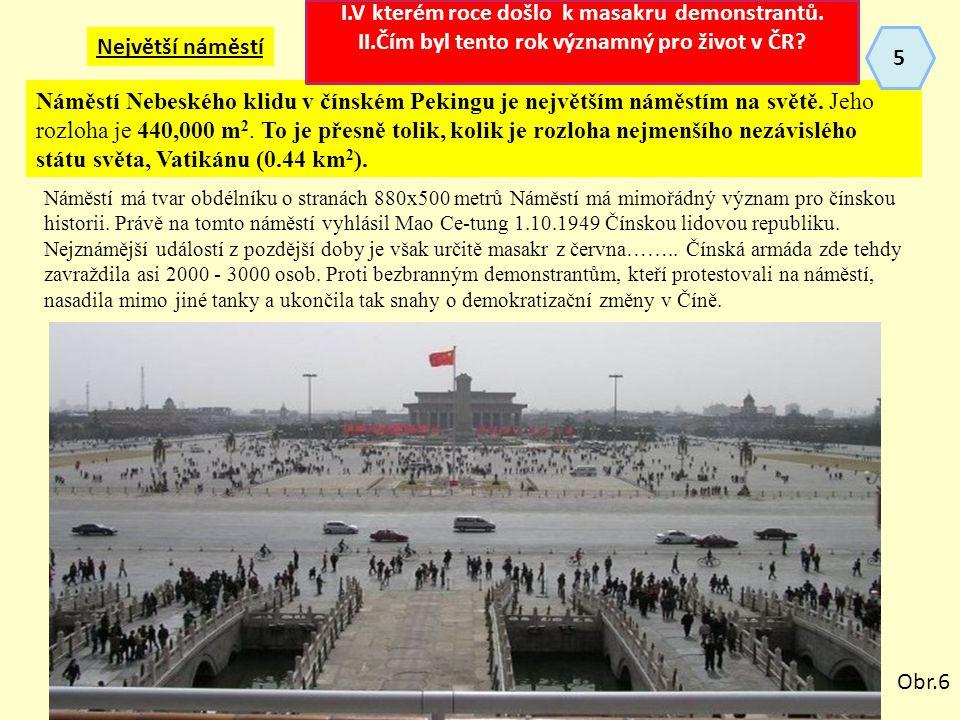 Největší náměstí Náměstí Nebeského klidu v čínském Pekingu je největším náměstím na světě.