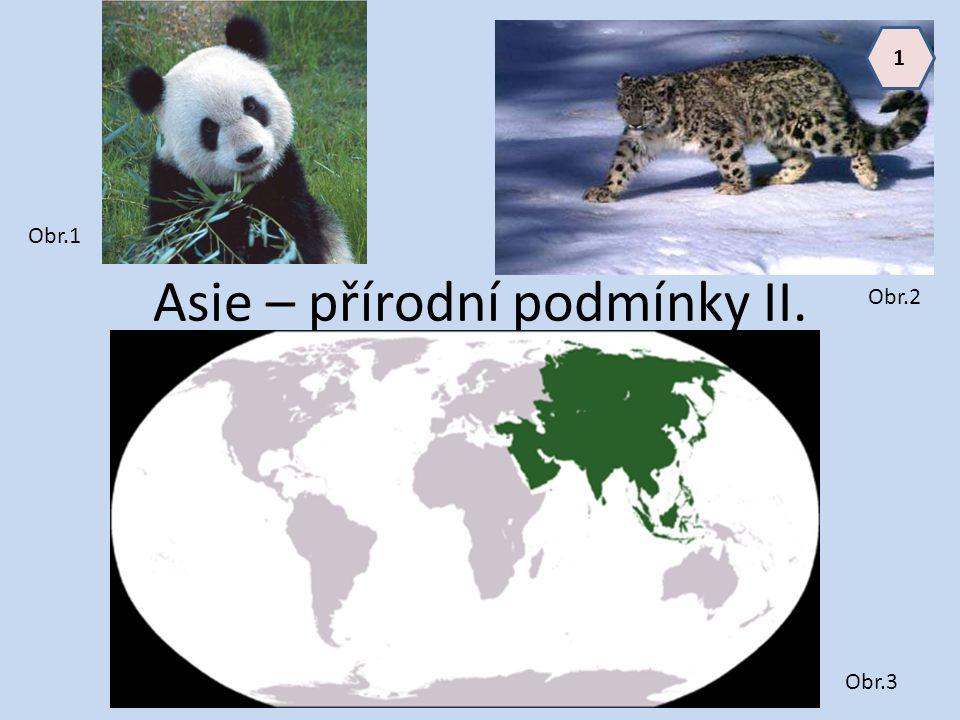 Asie – přírodní podmínky II. Obr.1 Obr.2 Obr.3 1