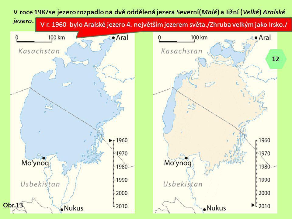 V roce 1987se jezero rozpadlo na dvě oddělená jezera Severní(Malé) a Jižní (Velké) Aralské jezero. V r. 1960 bylo Aralské jezero 4. největším jezerem