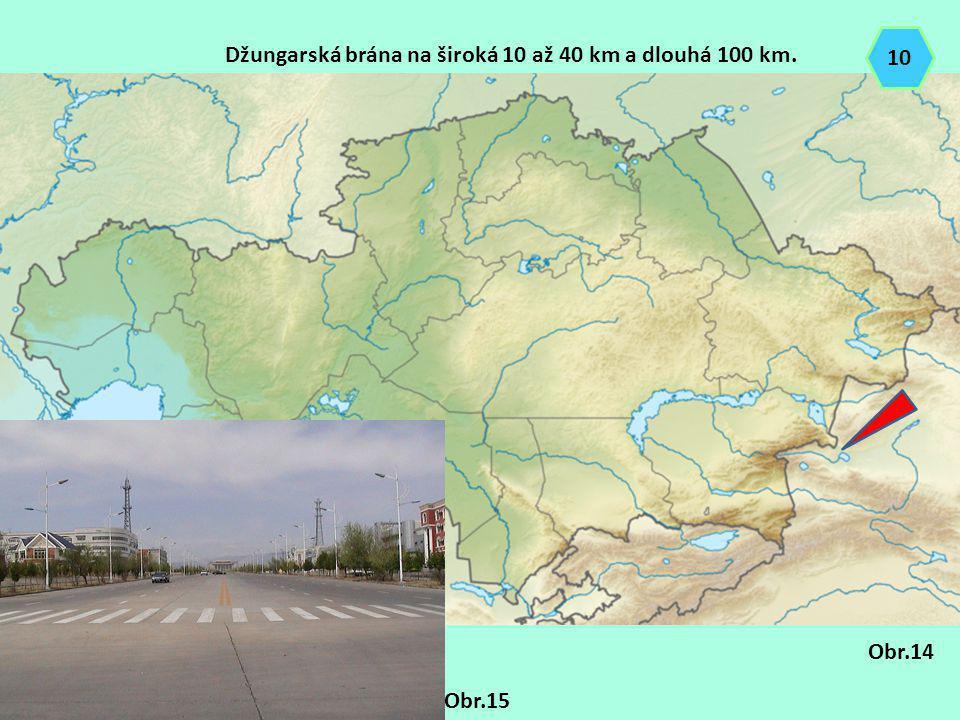 Džungarská brána na široká 10 až 40 km a dlouhá 100 km. Obr.14 Obr.15 10