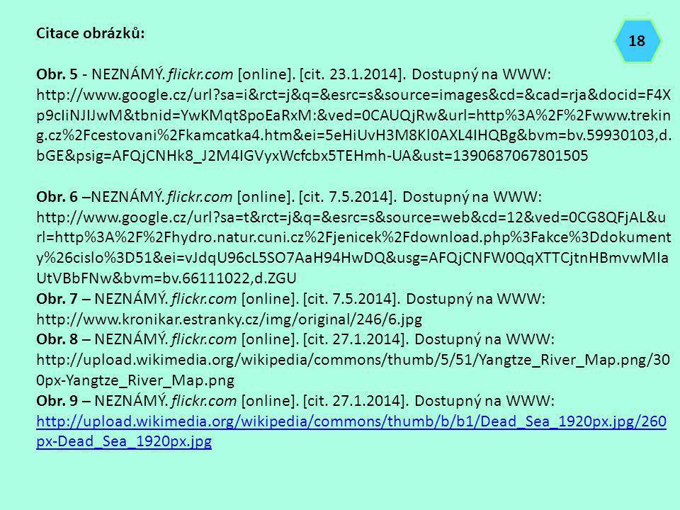 Citace obrázků: Obr. 5 - NEZNÁMÝ. flickr.com [online]. [cit. 23.1.2014]. Dostupný na WWW: http://www.google.cz/url?sa=i&rct=j&q=&esrc=s&source=images&