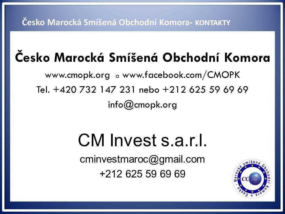 ww Česko Marocká Smíšená Obchodní Komora www.cmopk.org a www.facebook.com/CMOPK Tel. +420 732 147 231 nebo +212 625 59 69 69 info@cmopk.org CM Invest