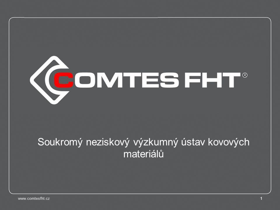 www.comtesfht.cz1 Soukromý neziskový výzkumný ústav kovových materiálů