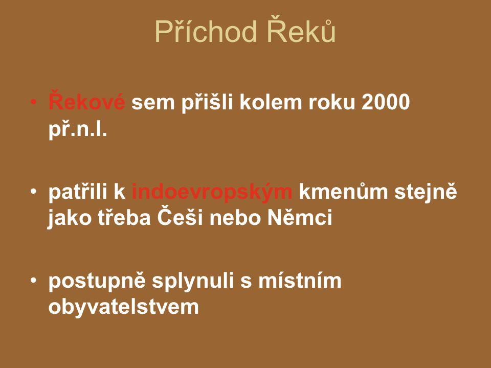 Příchod Řeků Řekové sem přišli kolem roku 2000 př.n.l. patřili k indoevropským kmenům stejně jako třeba Češi nebo Němci postupně splynuli s místním ob